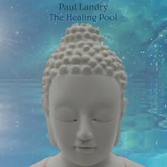 The Healing Pool | Meditation Music | Paul Landry