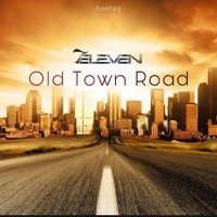 Old Town Road (7Eleven bootleg)Free Download