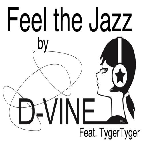 Feel the Jazz feat TygerTyger by D-VINE