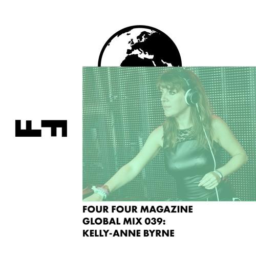 Four Four Global Mix 039 - Kelly-Anne Byrne