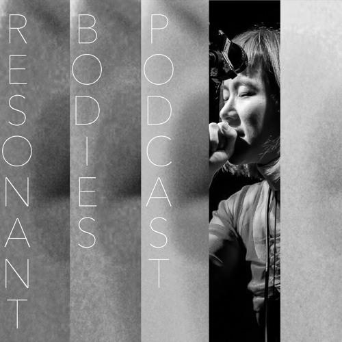Resonant Bodies Podcast Episode 55: Charmaine Lee