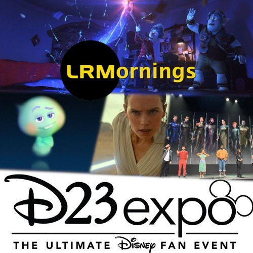 Pixar And Marvel And Star Wars, Oh My! D23 2019 Recap | LRMornings