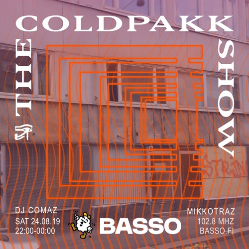 The Coldpakk Show with DJ Comaz & mikkotraz 24.08.2019
