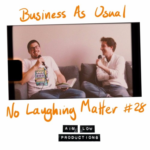 Business As Usual - No Laughing Matter #28