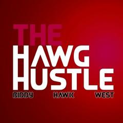 The Hawg Hustle with RJ Hawk, Trey Biddy and Danny West 8-27-2019