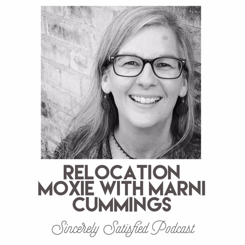 Ep 67 - -Relocation Moxie With Marni Cummings