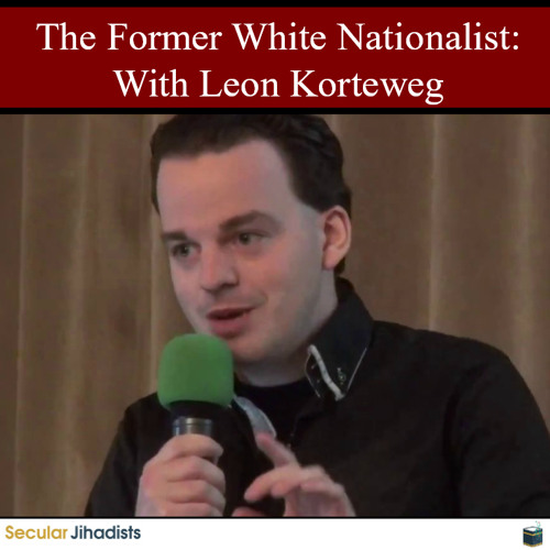 EP112: The Former White Nationalist: With Leon Korteweg