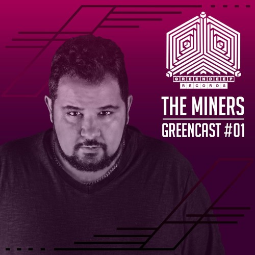 The Miners - GreenCast #1