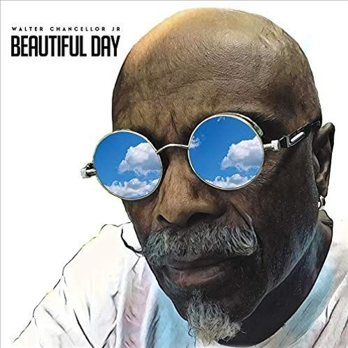 Walter Chancellor Jr : Beautiful Day