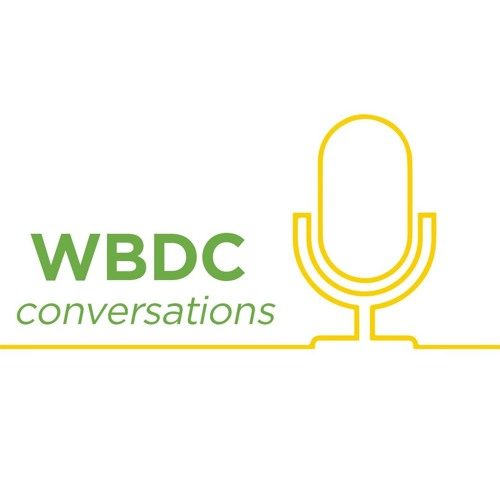 WBDC Conversations -- Episode 1: Networking and Mentoring with Fran Pastore and Samantha Cross