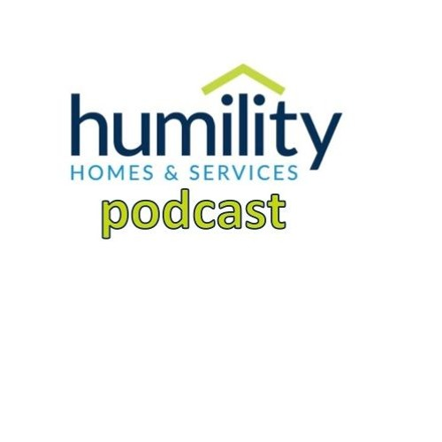 Humility Homes & Services Podcast - 0004