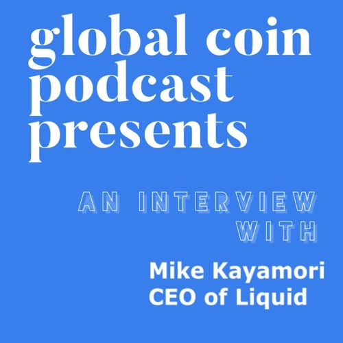 Liquid CEO Mike Kayamori on the regulatory environment in Japan, and advice for new projects