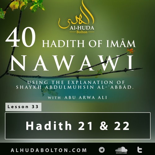 Forty Hadith: Lesson 33 Hadith 21 & 22