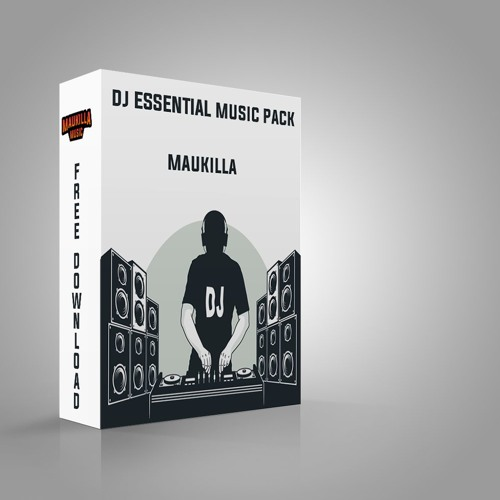 DJ ESSENTIAL MUSIC PACK BY MAUKILLA (EDITS, EXTENDED