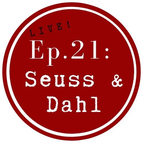Get Lit Episode 21: Seuss & Dahl (Live!)