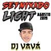 SETMIXADO LIGHT 002 (DJ VAVÁ) #170BPM