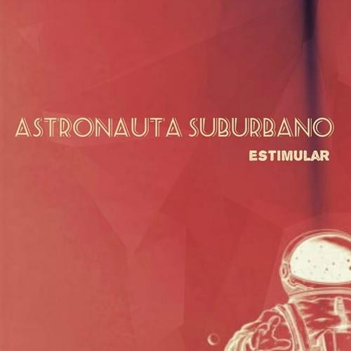 Presentación -  Estimular - Astronauta Suburbano
