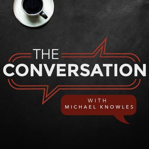 The Conversation Ep. 23 Michael Knowles