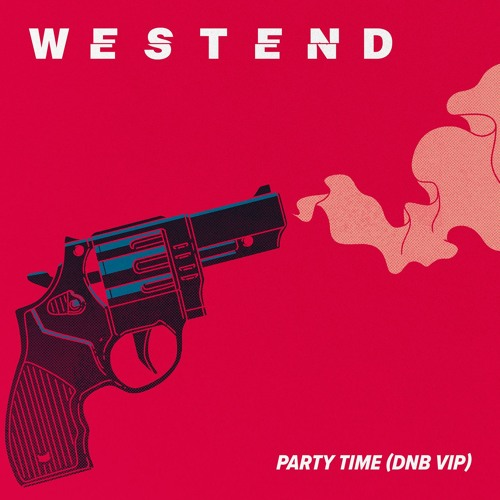 Westend - Party Time (Drum & Bass VIP)