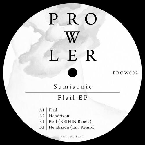 Sumisonic - Flail EP  [Prowler]
