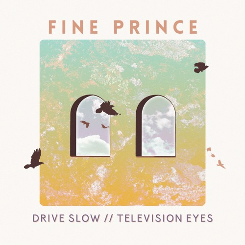 Drive Slow // Television Eyes