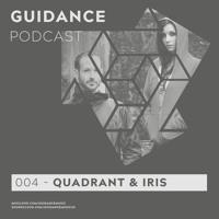 QUADRANT AND IRIS - GUIDANCE PODCAST 004