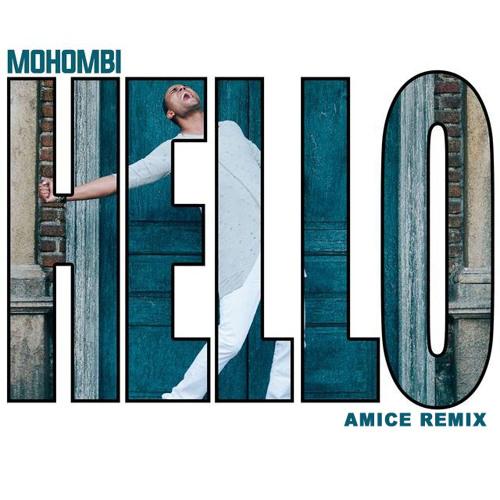 Mohombi - Hello (Amice Remix)