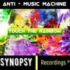 Anti-music machine - Touch The Rainbow [OUT SOON!!]
