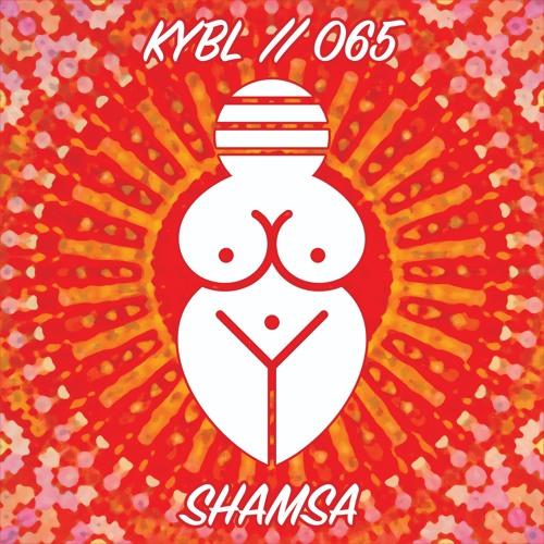 KYBL 065 // Shamsa