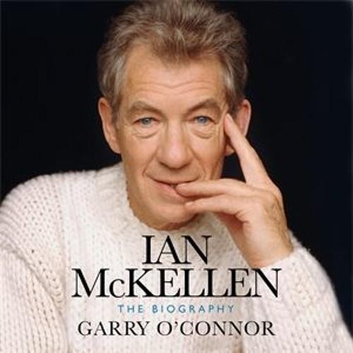 Ian McKellen by Garry O'Connor, read by Andrew Wincott