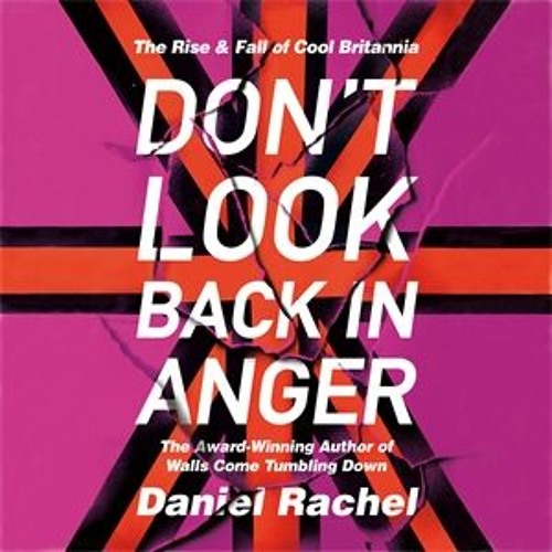Don't Look Back In Anger by Daniel Rachel, read by Various Artists