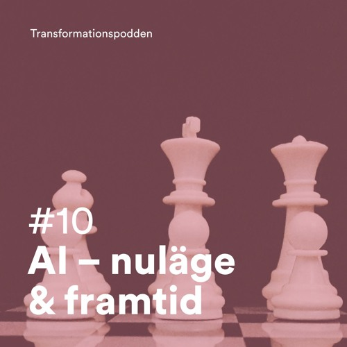 #10 - AI – nuläge & framtid