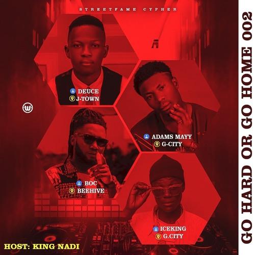 Go Hard or Go Home 002 (BOC, Adams mayy, Deuce, IceKing) Host: King Nadi