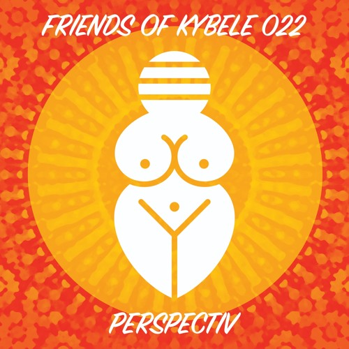 Friends of Kybele 022 // Perspectiv