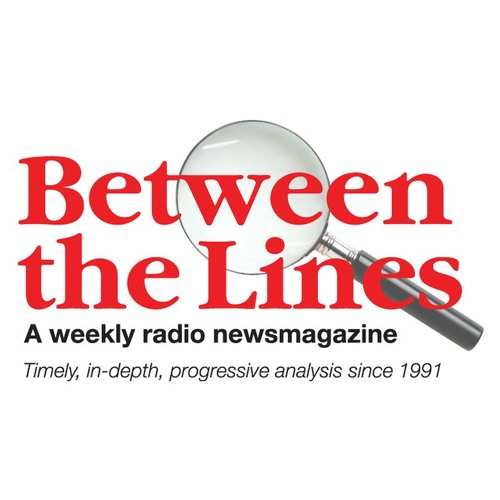 Between The Lines - 8/28/19 Amazon Rainforest Fires; US-Russia Arms Race; Indigenous Election Forum