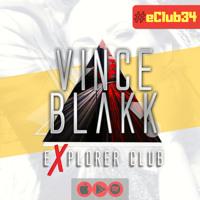 Vince Blakk - Explorer Club (#eClub34) [Summer Edition Pt.II]