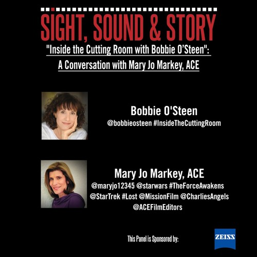EP. 5 - Inside the Cutting Room with Bobbie O'Steen Featuring Editor Mary Jo Markey, ACE