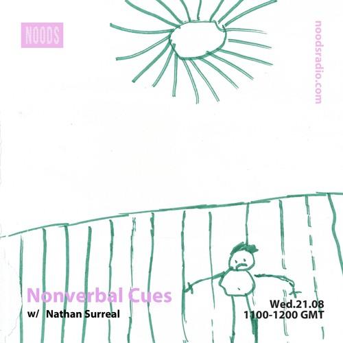 Nonverbal Cues #04 — Nathan Surreal (21.08.19, Noods Radio)