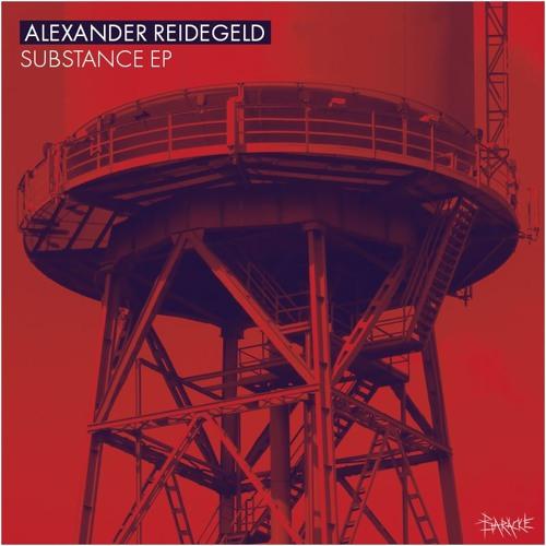 Alexander Reidegeld - Substance EP