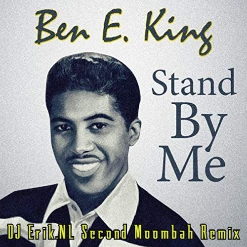 Ben E King - Stand By Me (DJ Erik.NL Second Moombah Remix) BUY = 320kbps DOWNLOAD)