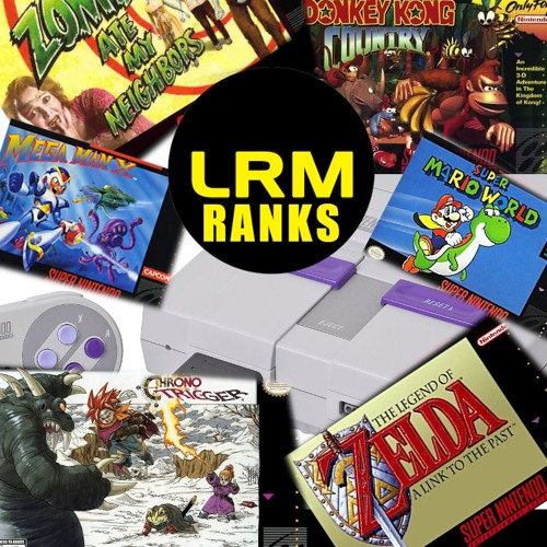 The 10 Most SUPER SNES Games | LRM Ranks It