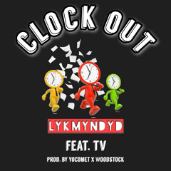 Clock Out feat. TV (Prod. by yocomet x woodstock)