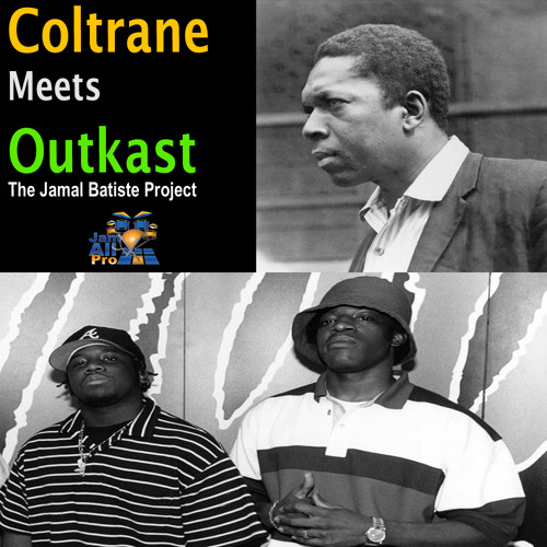 Coltrane Meets Outkast (The Jamal Batiste Project)