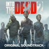 Into the Dead 2 OST - Nails (Theme Song)