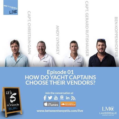 LIVE: Five O'Clock @LMC - Episode One - How Yacht Captains Choose Their Vendors
