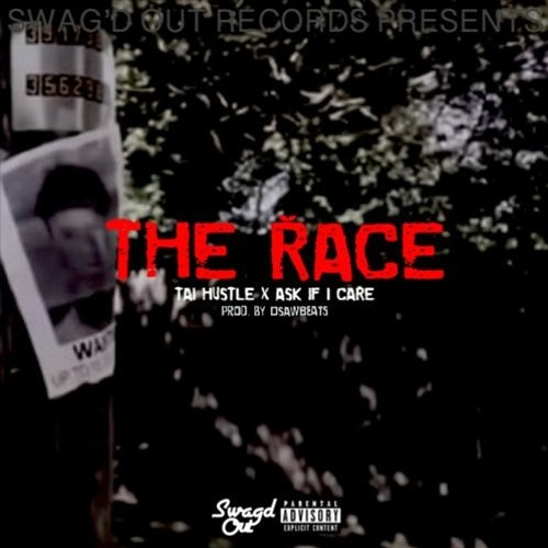 The Race - Tai Hustle Feat. Ask If I Care [prod. by DSAWBeats]
