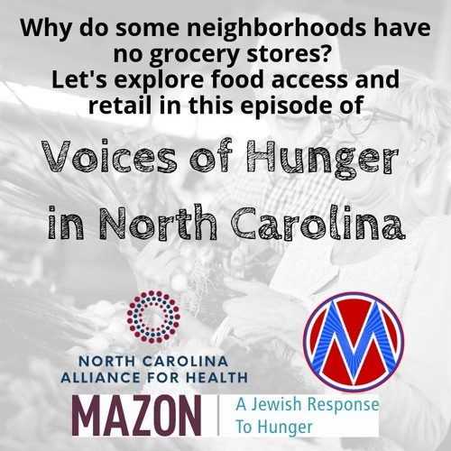Voices of Hunger in North Carolina: Healthy Food Access In Retail