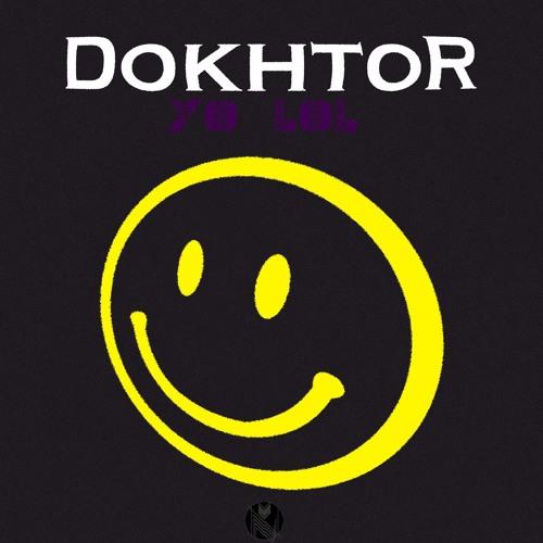 Dokhtor - Yo LoL (Original Mix)