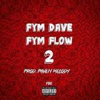 FYM Dave - FYM Flow 2 (Prod. Pavement Melody)