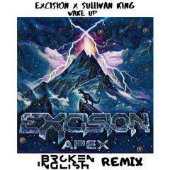 Excision & Sullivan King - Wake Up (BROKEN INGLISH Remix)